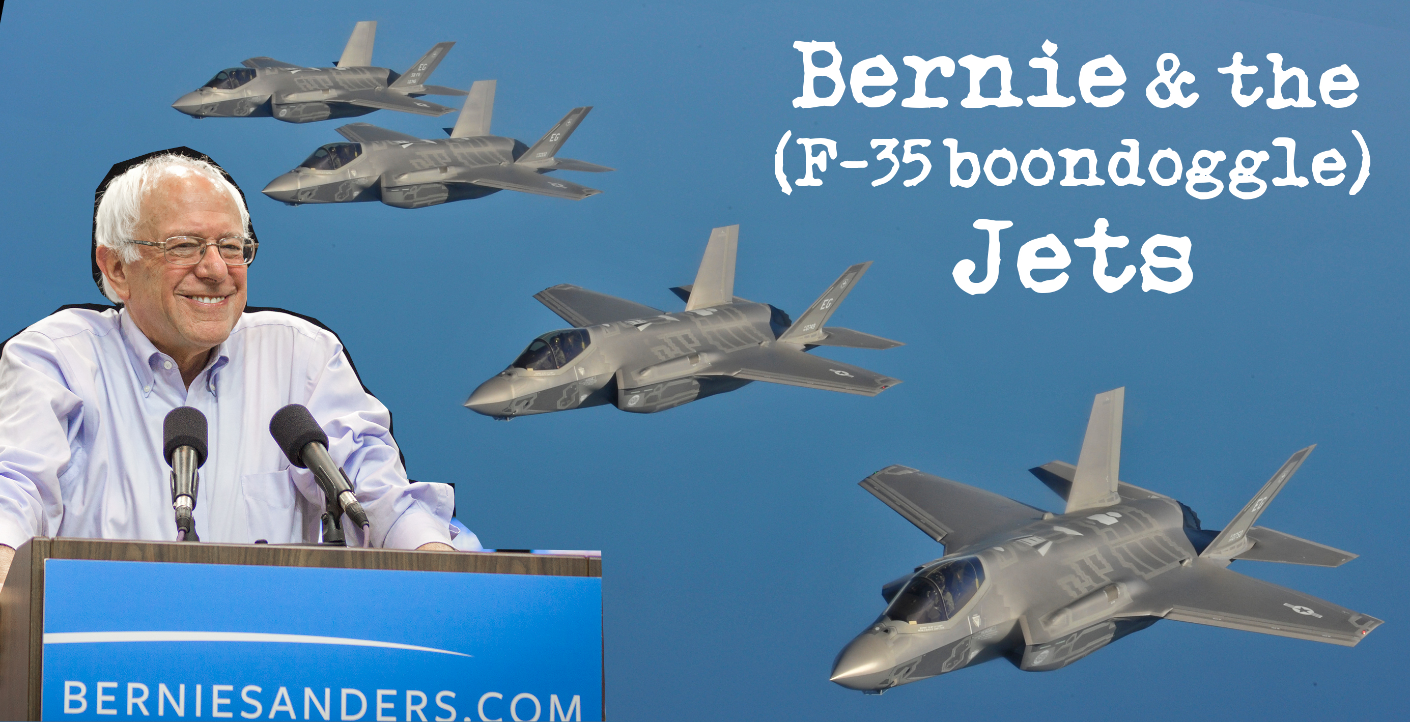Bernie and the (F-35 boondoggle) Jets