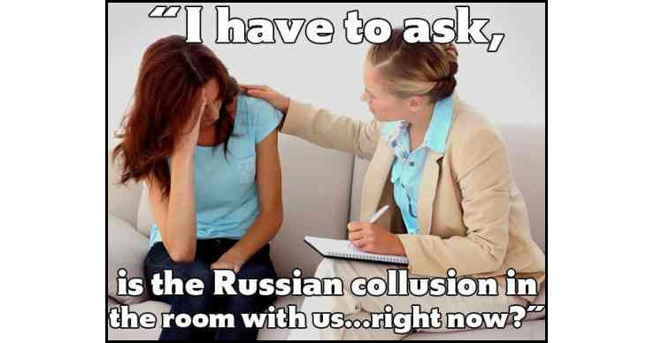 """I have to ask: Is the Russian collusion in the room with us right now?"""